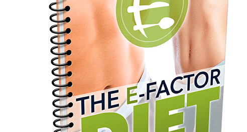 E-factor Diet for The fastes way to Lose Weight